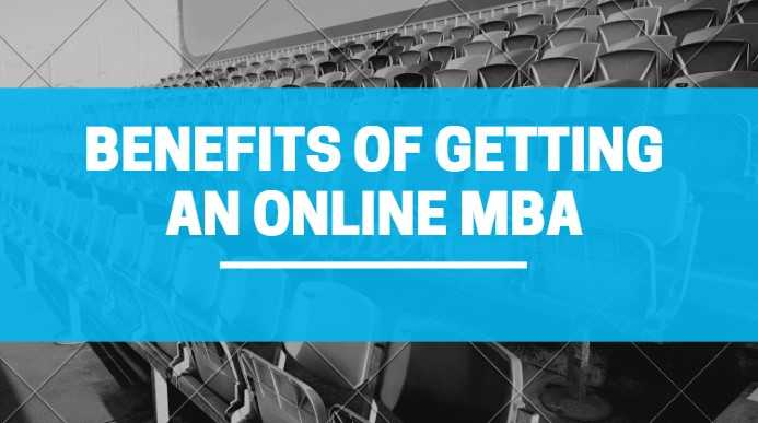 Benefits of getting an online MBA