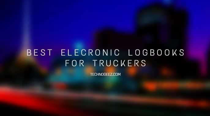 What is the Best Electronic Logbook for Truckers?