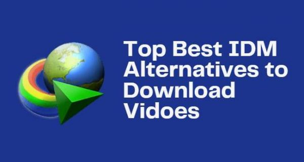 Best IDM Alternatives To Download And Manage Videos
