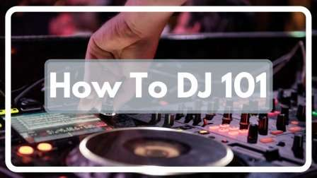 How to DJ 101